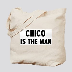 Chico is the man Tote Bag