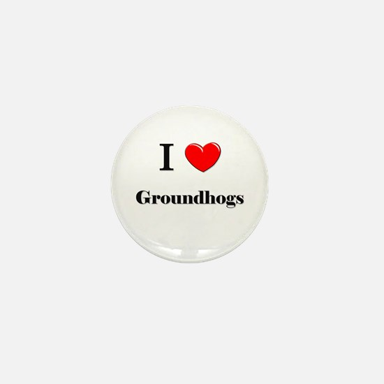 I Love Groundhogs Mini Button