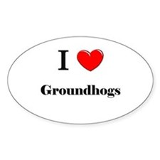 I Love Groundhogs Oval Sticker