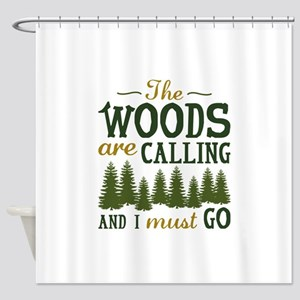 The Woods Are Calling Shower Curtain