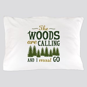 The Woods Are Calling Pillow Case