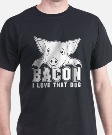 Bacon - I love that Dog! T-Shirt