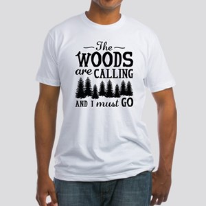 The Woods Are Calling Fitted T-Shirt