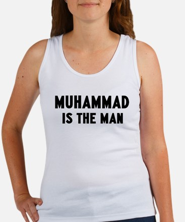 Muhammad is the man Women's Tank Top