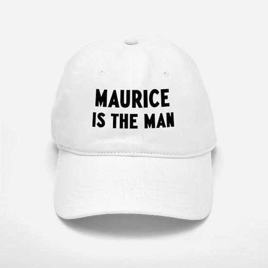 Maurice is the man Baseball Baseball Cap
