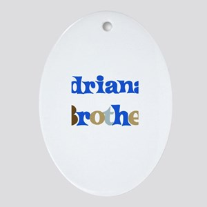 Adriana's Brother Oval Ornament