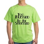 Too Blessed Green T-Shirt