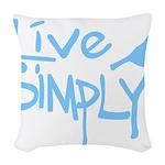 Live simply Woven Throw Pillow
