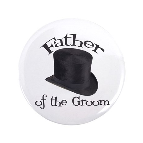 "Top Hat Groom's Father 3.5"" Button"