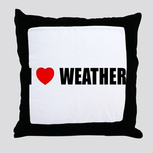 I Love Weather Throw Pillow