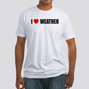 I Love Weather Fitted T-Shirt