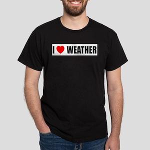 I Love Weather Dark T-Shirt