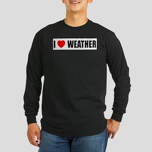 I Love Weather Long Sleeve Dark T-Shirt