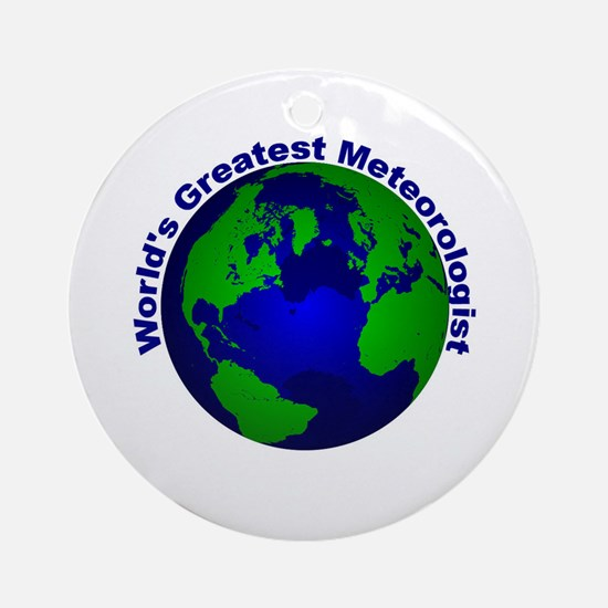 World's Greatest Meteorologis Ornament (Round)