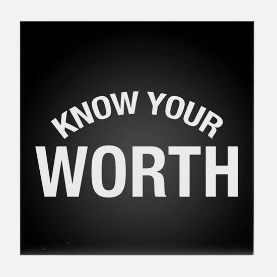 Know Your Worth Tile Coaster