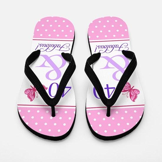 40 & Fabulous Flip Flops