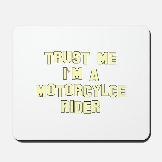 Trust Me I'm A Motorcycle Rid Mousepad