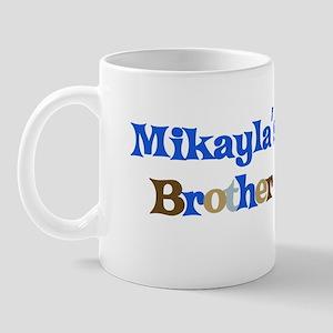 Mikayla's Brother Mug