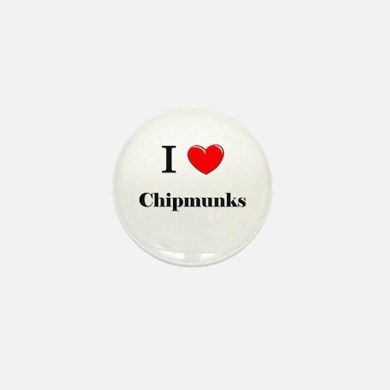I Love Chipmunks Mini Button