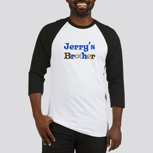 Jerry's Brother Baseball Jersey