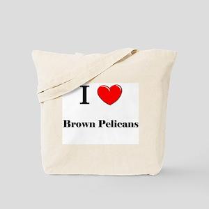 I Love Brown Pelicans Tote Bag