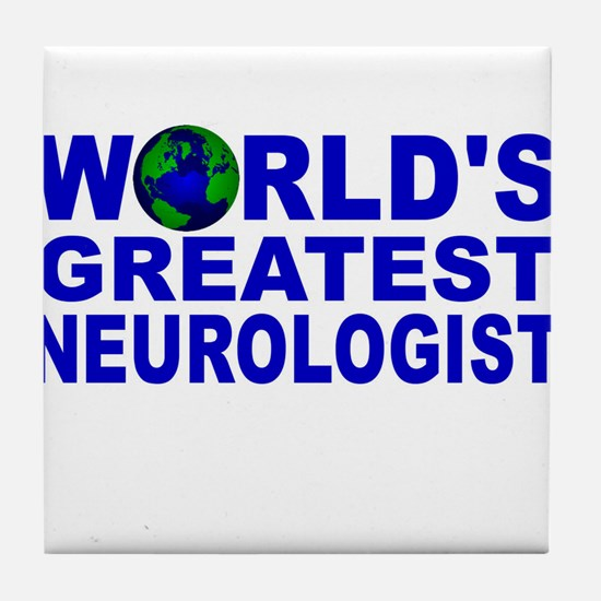 World's Greatest Neurologist Tile Coaster