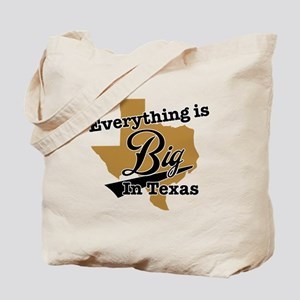 Everything is big in Texas Tote Bag