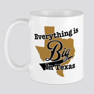 Everything is big in Texas Mug