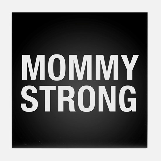 Mommy Strong Tile Coaster