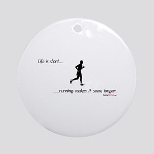 Life is Short Running Ornament (Round)