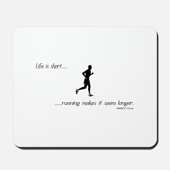 Life is Short Running Mousepad