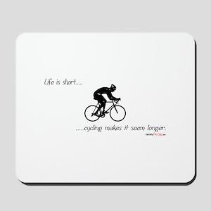 Life is short cycling Mousepad
