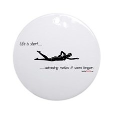 Life is Short Swimming Ornament (Round)