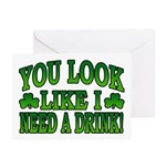 You Look Like I Need a Drink Greeting Cards (Pk of