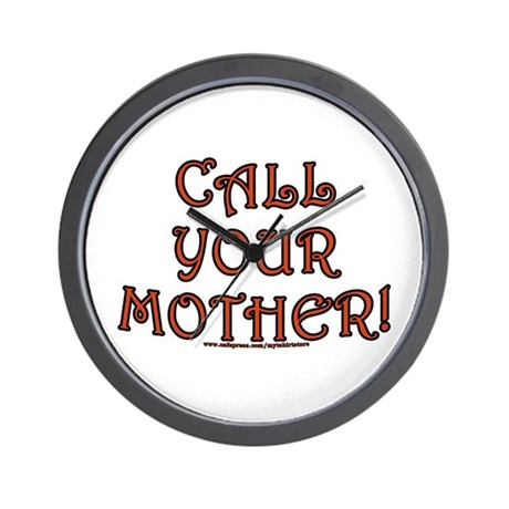 Call your Mother! Wall Clock