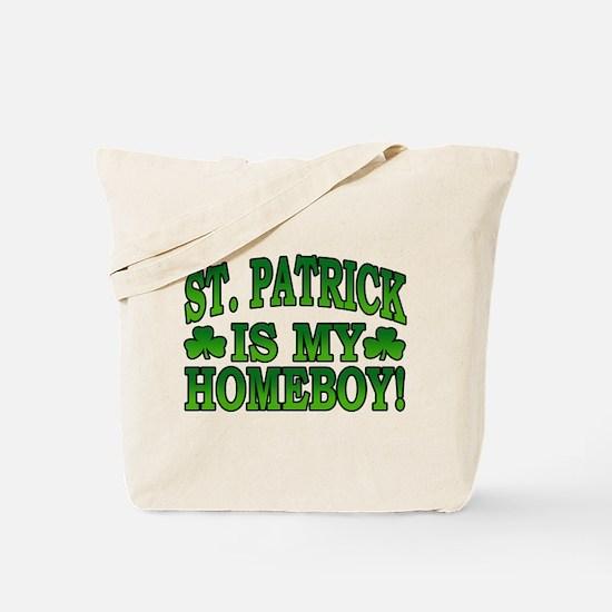 St. Patrick is My Homeboy Tote Bag