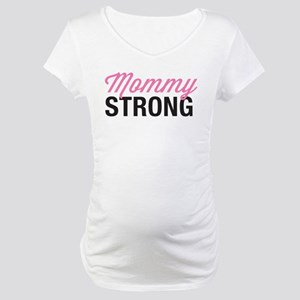 Mommy Strong Maternity T-Shirt