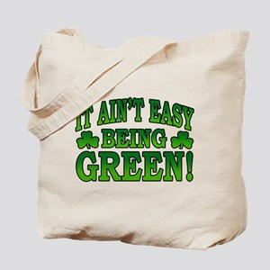 It Ain't Easy being Green Tote Bag
