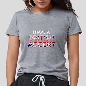 I have a British Accent Women's Dark T-Shirt