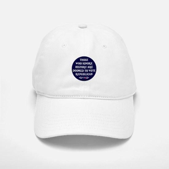 IGNORE HISTORY VOTE REPUBLICA Baseball Baseball Cap