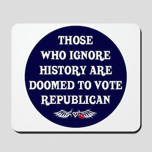 IGNORE HISTORY VOTE REPUBLICA Mousepad