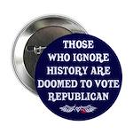"""IGNORE HISTORY VOTE REPUBLICA 2.25"""" Button"""