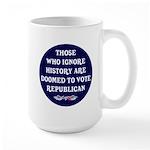 IGNORE HISTORY VOTE REPUBLICA Large Mug