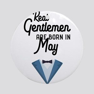 Real Gentlemen are born in May Cu73 Round Ornament