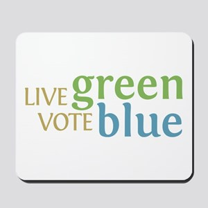 Live Green Vote Blue Mousepad