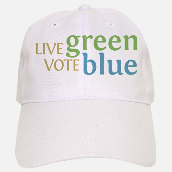 Live Green Vote Blue Baseball Baseball Baseball Cap