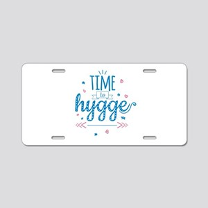 time to hygge Aluminum License Plate