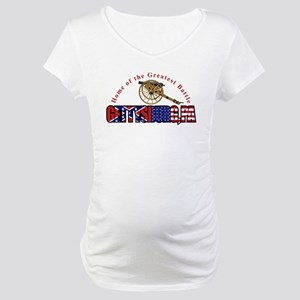 Gettysburg - Home Of The The Maternity T-Shirt