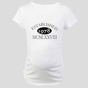 Established 1978 -- Happy Birthday Maternity T-Shi
