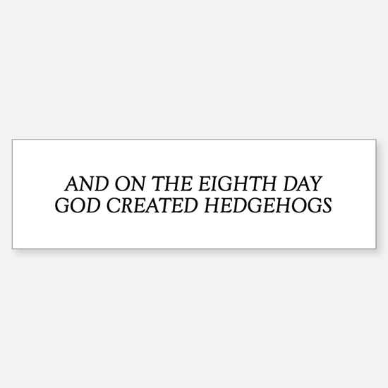8TH DAY Hedgehogs Bumper Bumper Bumper Sticker